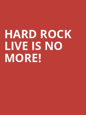 Hard Rock Live is no more