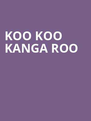 Koo Koo Kanga Roo at Amaturo Theater