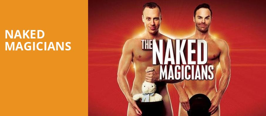 Naked Magicians, Coral Springs Center For The Arts, Fort Lauderdale