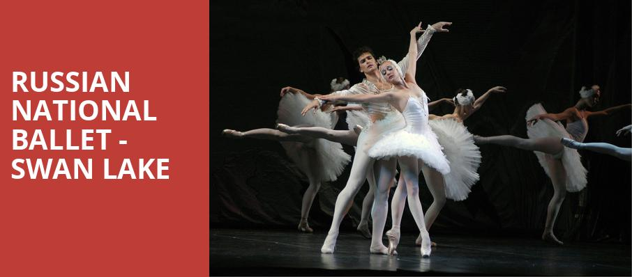 Russian National Ballet Swan Lake, Parker Playhouse, Fort Lauderdale